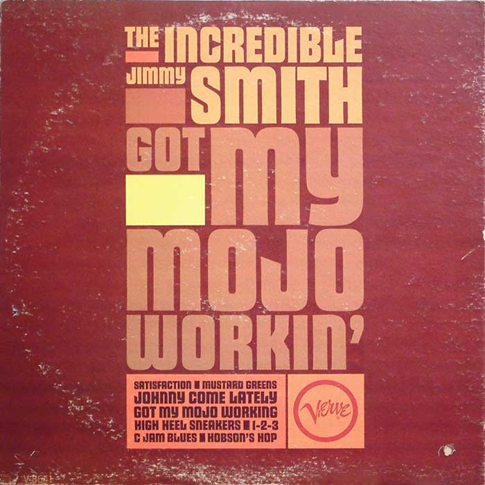 Jimmy Smith Got My Mojo Working